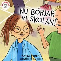 Del 2, Nu börjar vi skolan – Vi i klassen - Katja Tydén