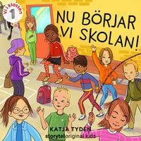 Del 1, Nu börjar vi skolan – Vi i klassen - Katja Tydén
