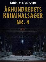 Århundredets kriminalsager nr. 4 - Georg V. Bengtsson