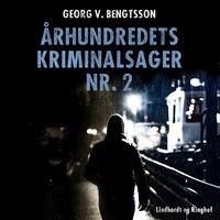 Århundredets kriminalsager nr. 2 - Georg V. Bengtsson