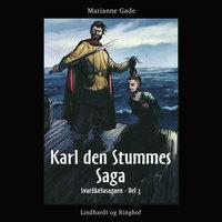 Karl den Stummes saga - Marianne Gade