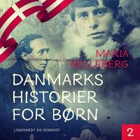 Danmarkshistorier for børn 2 - Maria Helleberg