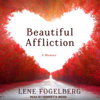 Beautiful Affliction - Lene Fogelberg