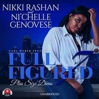 Full Figured 7 - Ni'chelle Genovese, Nikki Rashan