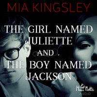 The Twisted Kingdom - Band 8: The Girl Named Juliette and The Boy Named Jackson - Mia Kingsley