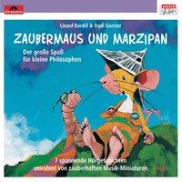 Zaubermaus und Marzipan: Der große Spaß für kleine Philosophen - Linard Bardill, Arrigo Boito, Victor Marie Hugo