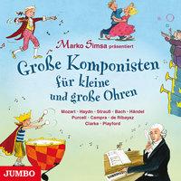 Große Komponisten für kleine und große Ohren - Marko Simsa