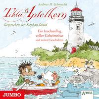 Tilda Apfelkern: Ein Inselausflug voller Geheimnisse und weitere Geschichten - Andreas H. Schmachtl