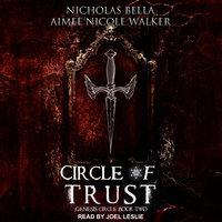 Circle of Trust - Aimee Nicole Walker, Nicholas Bella