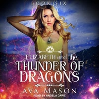 Elizabeth and the Thunder of Dragons - Ava Mason