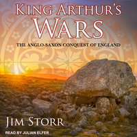 King Arthur's Wars - Jim Storr