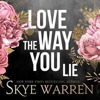 Love the Way You Lie - Skye Warren
