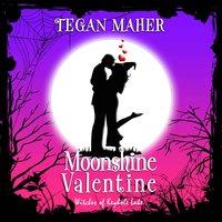 Moonshine Valentine - Tegan Maher
