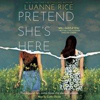 Pretend She's Here - Luanne Rice