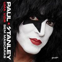 Uma vida sem máscaras - Paul Stanley