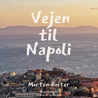 Vejen til Napoli - Morten Beiter