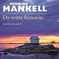 De witte leeuwin - Henning Mankell