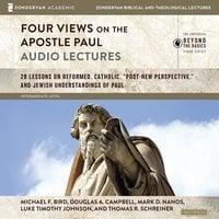 Four Views on the Apostle Paul: Audio Lectures - Douglas A. Campbell, Thomas R. Schreiner, Michael F. Bird, Mark D. Nanos, Luke Timothy Johnson