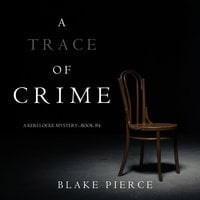 A Trace of Crime - Blake Pierce