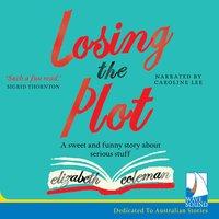 Losing the Plot - Elizabeth Coleman