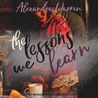The Lessons We Learn - Alexandra Warren