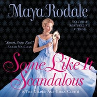 Some Like It Scandalous: The Gilded Age Girls Club - Maya Rodale