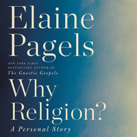 Why Religion? - Elaine Pagels