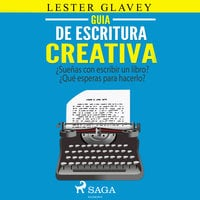 Guía de escritura creativa - Lester Glavey