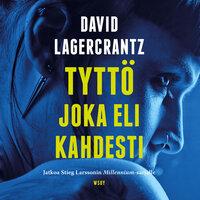 Tyttö joka eli kahdesti - David Lagercrantz