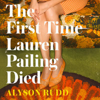 The First Time Lauren Pailing Died - Alyson Rudd