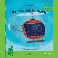 Na ratunek Karuzeli - Ewa Nowak