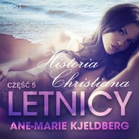 Letnicy 5: Historia Christiana - opowiadanie erotyczne - Ane-Marie Kjeldberg