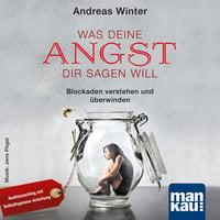 Was deine Angst dir sagen will - Andreas Winter