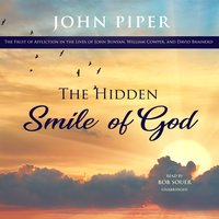 The Hidden Smile of God - John Piper