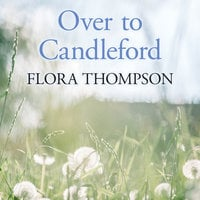 Over to Candleford - Flora Thompson