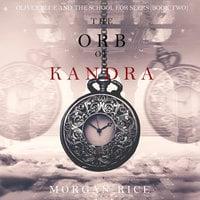 The Orb of Kandra - Morgan Rice