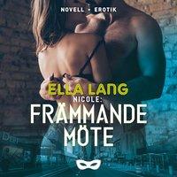 Nicole: Främmande möte - Ella Lang
