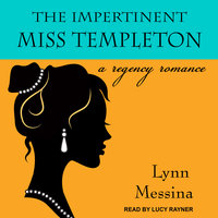 The Impertinent Miss Templeton: A Regency Romance - Lynn Messina