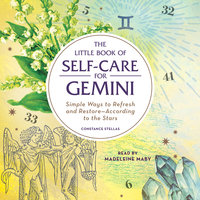 The Little Book of Self-Care for Gemini: Simple Ways to Refresh and Restore- According to the Stars - Constance Stellas