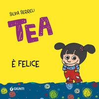 Tea è felice - Silvia Serreli