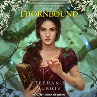 Thornbound - Stephanie Burgis