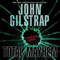 Total Mayhem - John Gilstrap