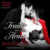 Traitor In Her Arms - Shana Galen