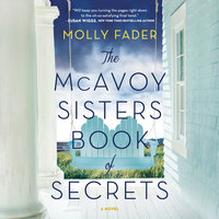 The McAvoy Sisters Book of Secrets - Molly Fader