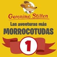 Las aventuras más morrocotudas de Geronimo Stilton 1 - Geronimo Stilton