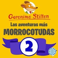 Las aventuras más morrocotudas de Geronimo Stilton 2 - Geronimo Stilton