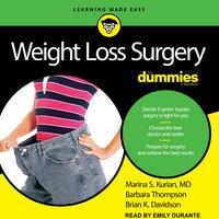 Weight Loss Surgery For Dummies - Brian K. Davidson, Marina S. Kurian, Barbara Thompson