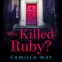 Who Killed Ruby? - Camilla Way