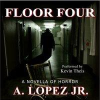 Floor Four - A. Lopez Jr.