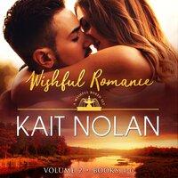 Wishful Romance: Volume 2 - Kait Nolan